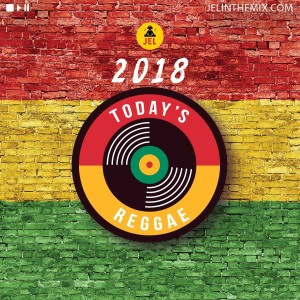 2018 TODAYS REGGAE | (CURRENT REGGAE HITS) DJ JEL