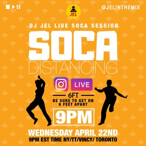 LIVE SESSION: SOCA DISTANCING APRIL 22 (Hosted by DJ JEL)