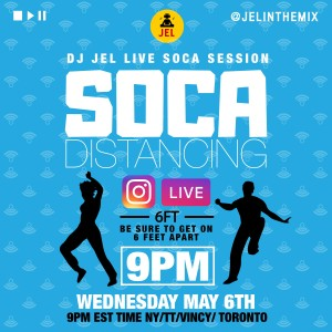 LIVE SESSION: SOCA DISTANCING MAY 6 (Hosted by DJ JEL)