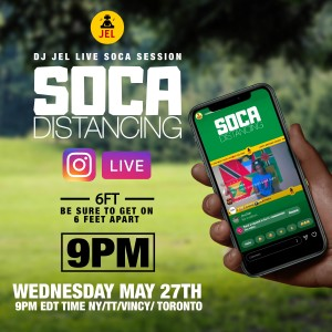 LIVE SESSION: SOCA DISTANCING MAY 27 (Hosted by DJ JEL)