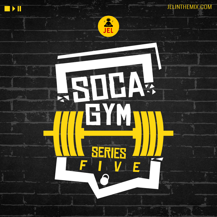 SOCA GYM SERIES 5 | Mixed by DJ JEL