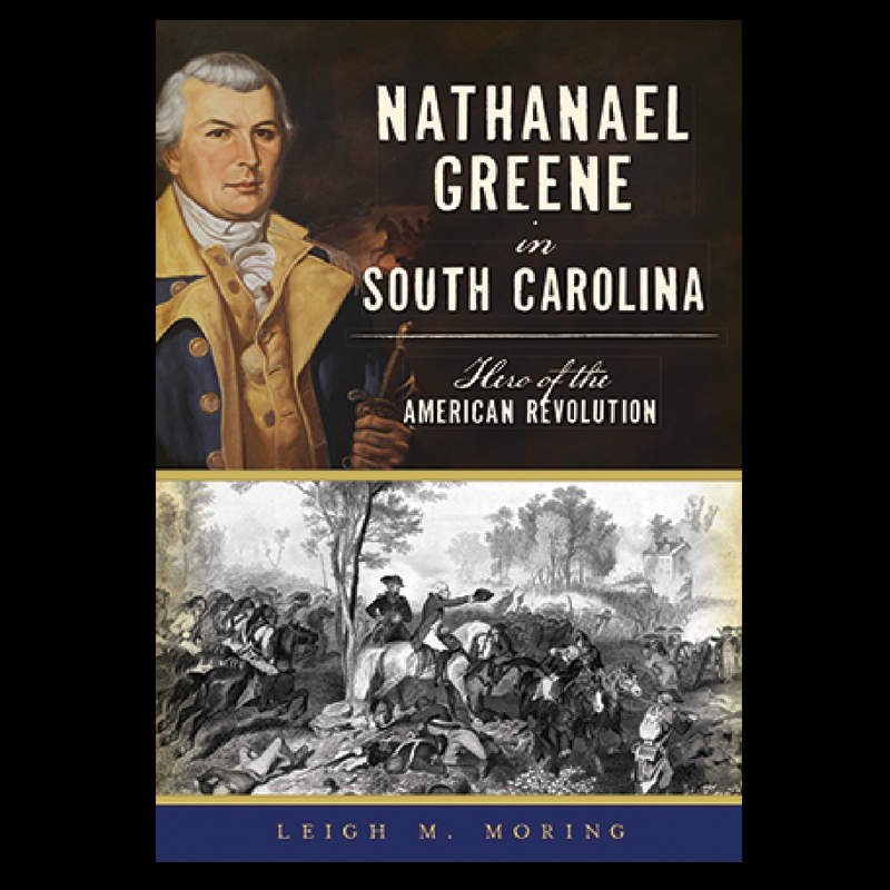 SC Author Leigh Moring Discusses Nathanael Green - Episode 59