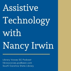 Assistive Technology with Nancy Irwin - Episode 84