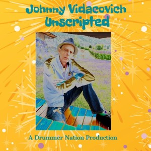 Johnny Vidacovich Unscripted! Episode One (Audio Only)