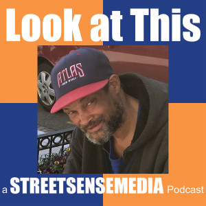 Look at This a Street Sense Media Podcast: Episode Three