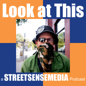 Look at This a Street Sense Media Podcast: Episode Five