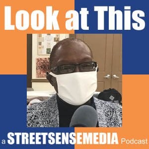 Look at This a Street Sense Media Podcast: Episode Six