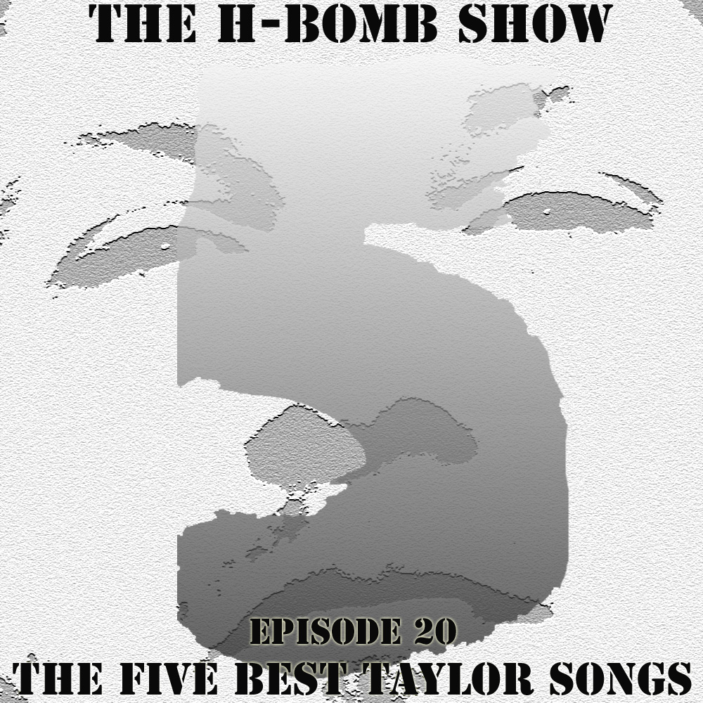 Episode 20: The Five Best Taylor Songs