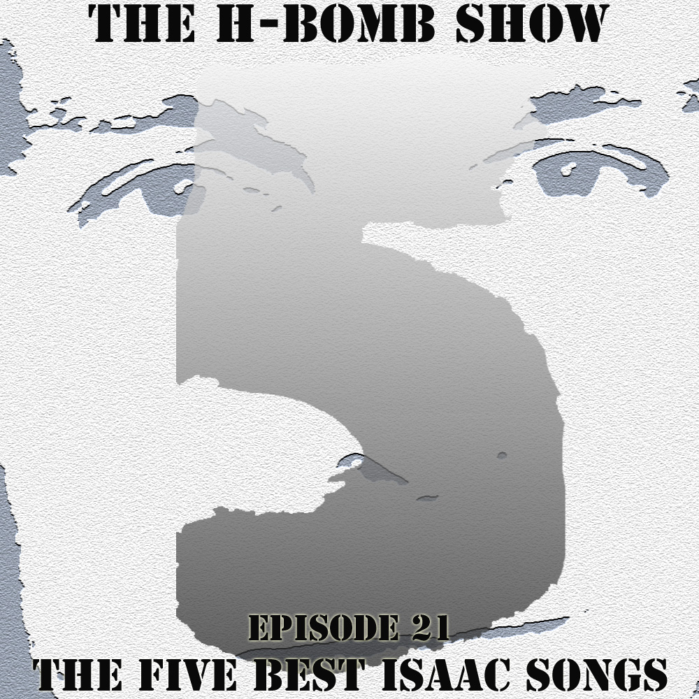 Episode 21: The Five Best Isaac Songs