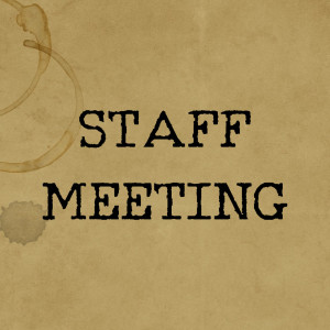 235 - Staff Meeting Vol 89: Go out and make friends!