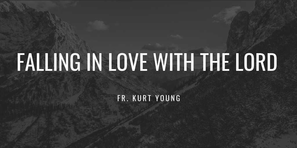 Lenten Mission: Falling in Love with the Lord (Fr. Kurt Young) [Part 2]