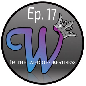 Ep17 - In the Land of Greatness
