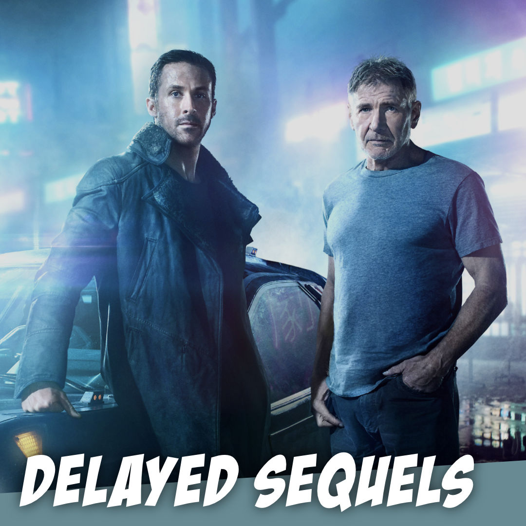 Delayed Sequels (like Blade Runner 2049) - The Story Geeks Hash It Out