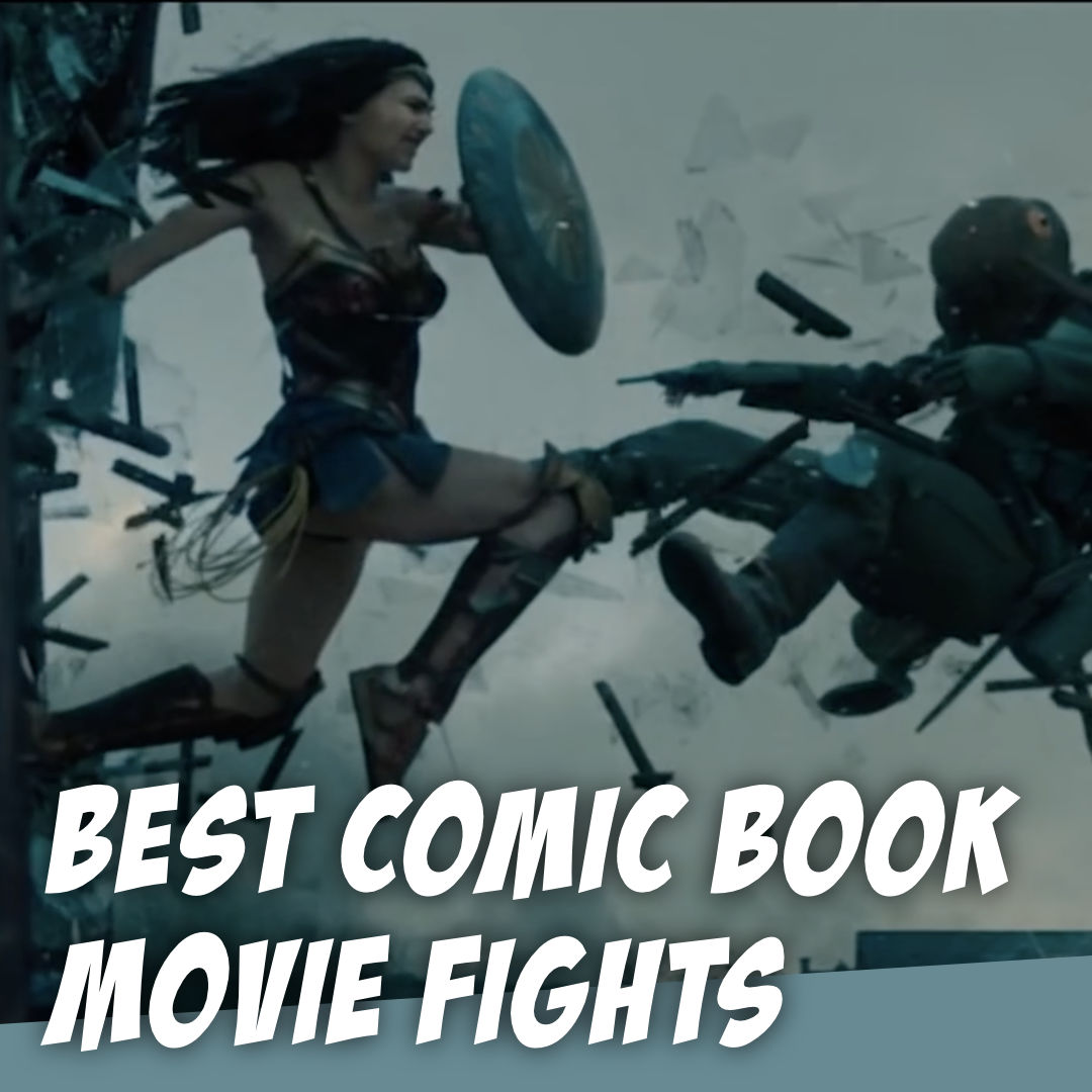 What's YOUR favorite comic book movie FIGHT? - The Story Geeks Hash It Out