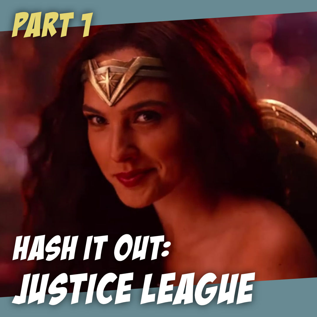 Justice League - Joss Whedon v. Zack Snyder - The Story Geeks Hash It Out (Part 1)