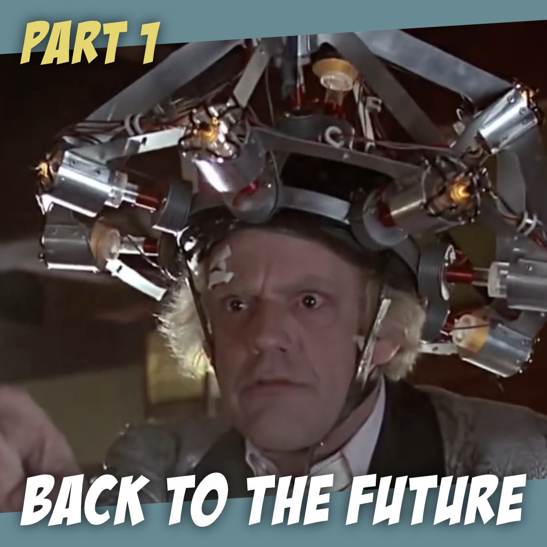 Back to the Future (Part 1) - A Perfect 80s Film? - The Story Geeks Dig Deeper