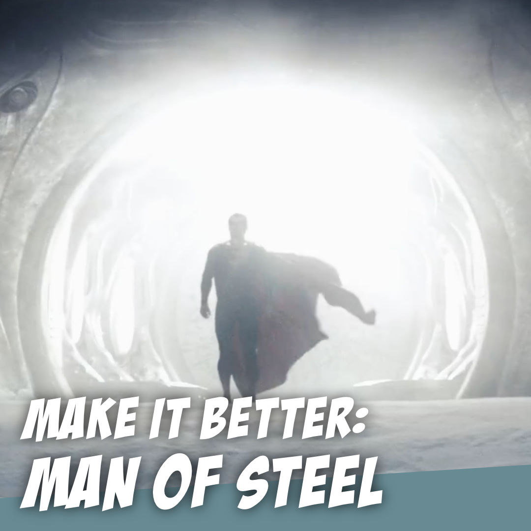 MAN OF STEEL - It's 80% Awesome. - The Story Geeks Make It Better