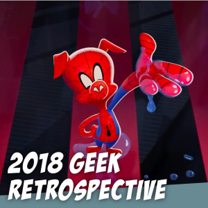 The Best Stories and Characters of 2018 - The Story Geeks Retrospective