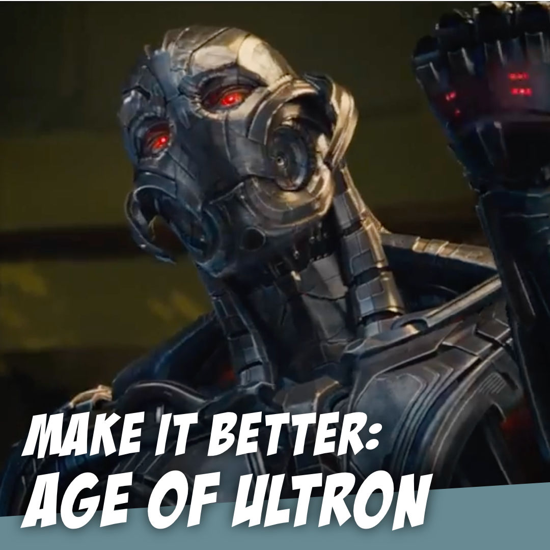 AGE OF ULTRON - It's the Worst One - The Story Geeks Make It Better