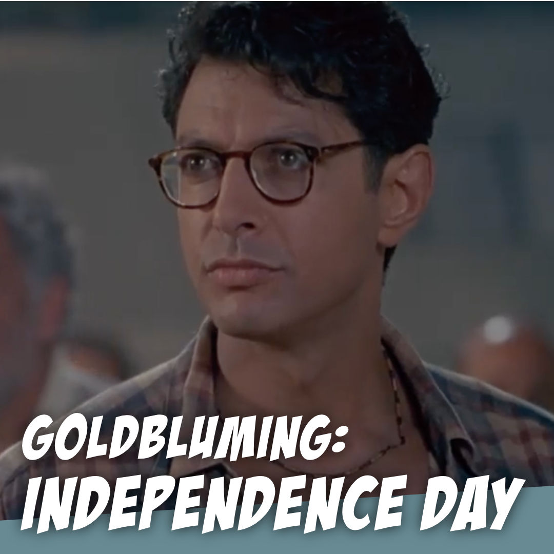Independence Day - Aliens and Prayer? Wut? - GOLDBLUMING with The Story Geeks
