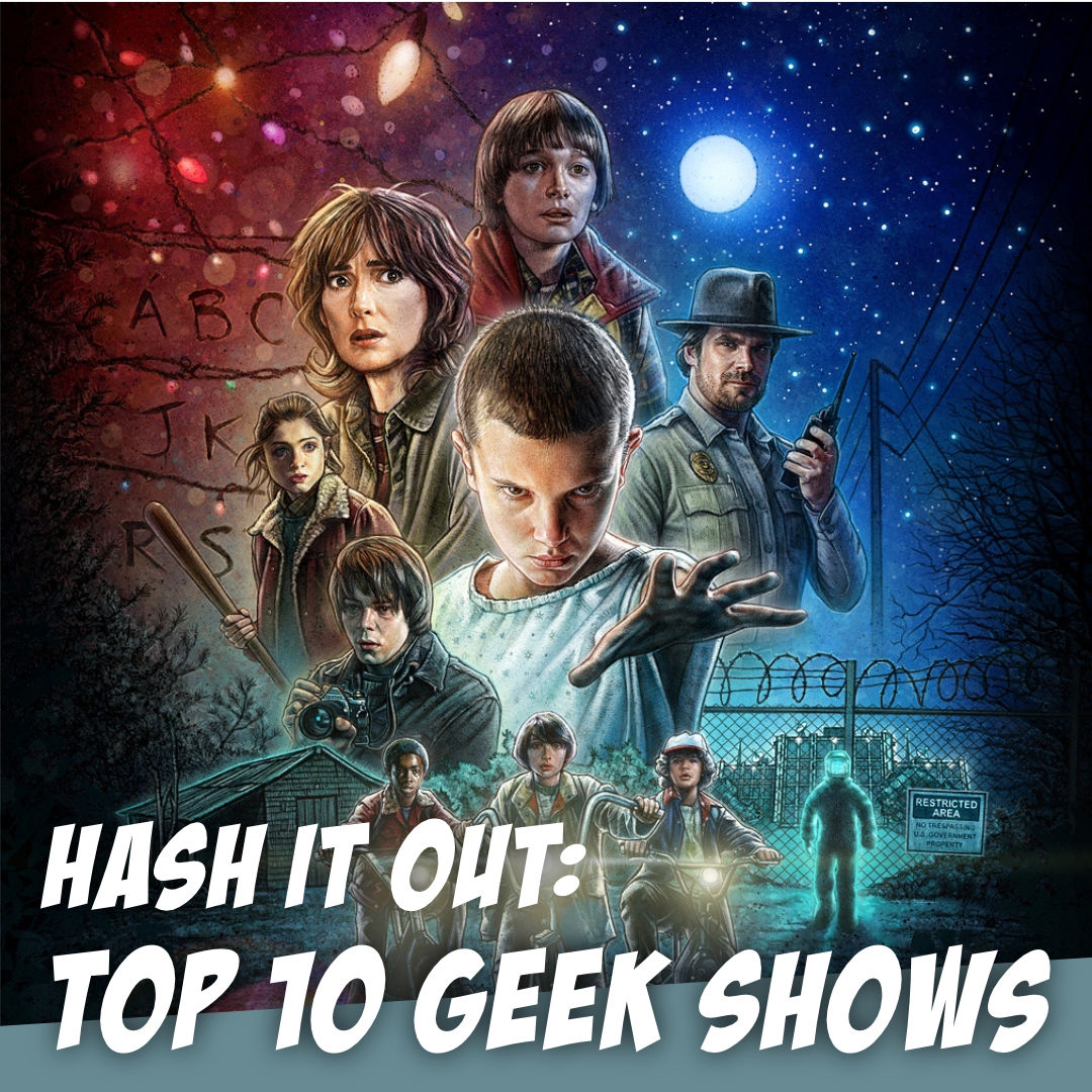 Top 10 Geek TV SHOWS - The Story Geeks Hash It Out