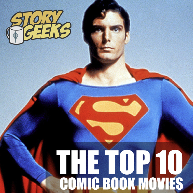 The Top 10 Comic Book Movies