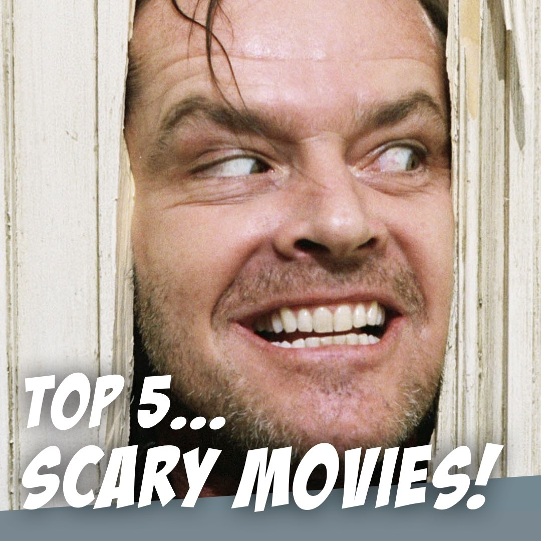 TOP 5 SCARY MOVIES - Oh, the horror… - Let's Hash It Out
