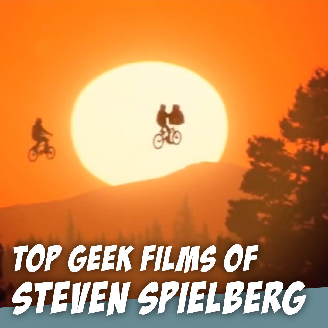 Inspired by Ready Player One: Steven Spielberg's Most ICONIC Geek Films - The Story Geeks Hash It Out