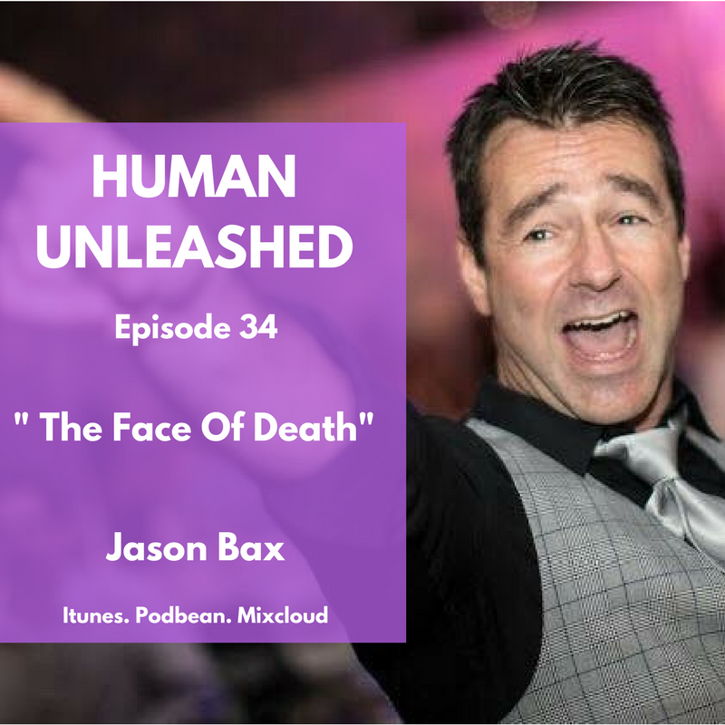 34: The Face Of Death With Jason Bax