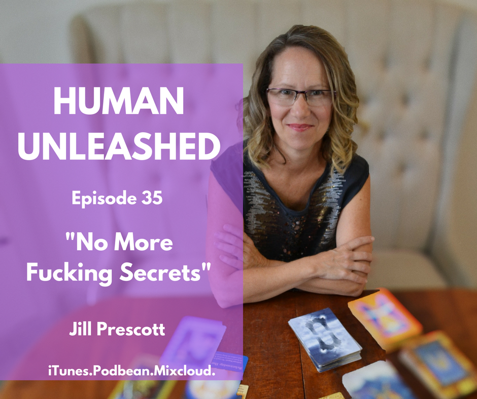 35: No More Fucking Secrets With Jill Prescott