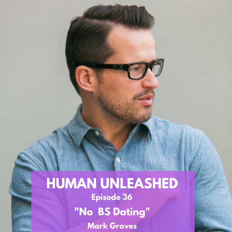 36: No BS Dating With Mark Groves