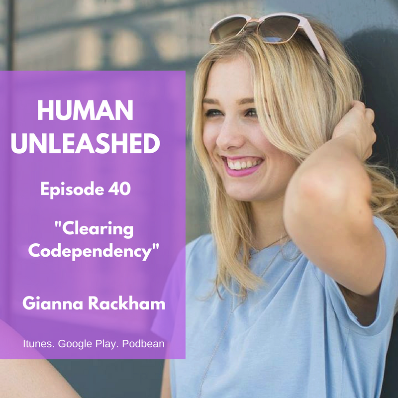 40: Co-dependancy Clearing With Gianna Rackham