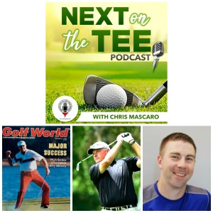 PGA Tour Legends Larry Mowry and David Ogrin Plus Par 4 Success Founder Chris Finn Join Me on Next on the Tee Golf Podcast