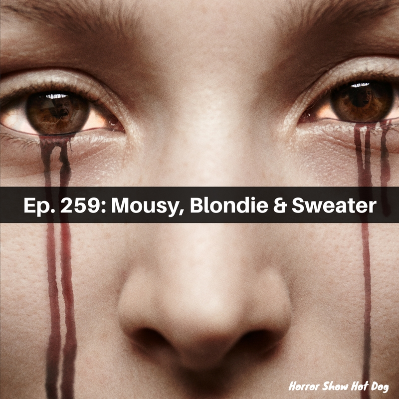 Ep. 259: Mousy, Blondie & Sweater