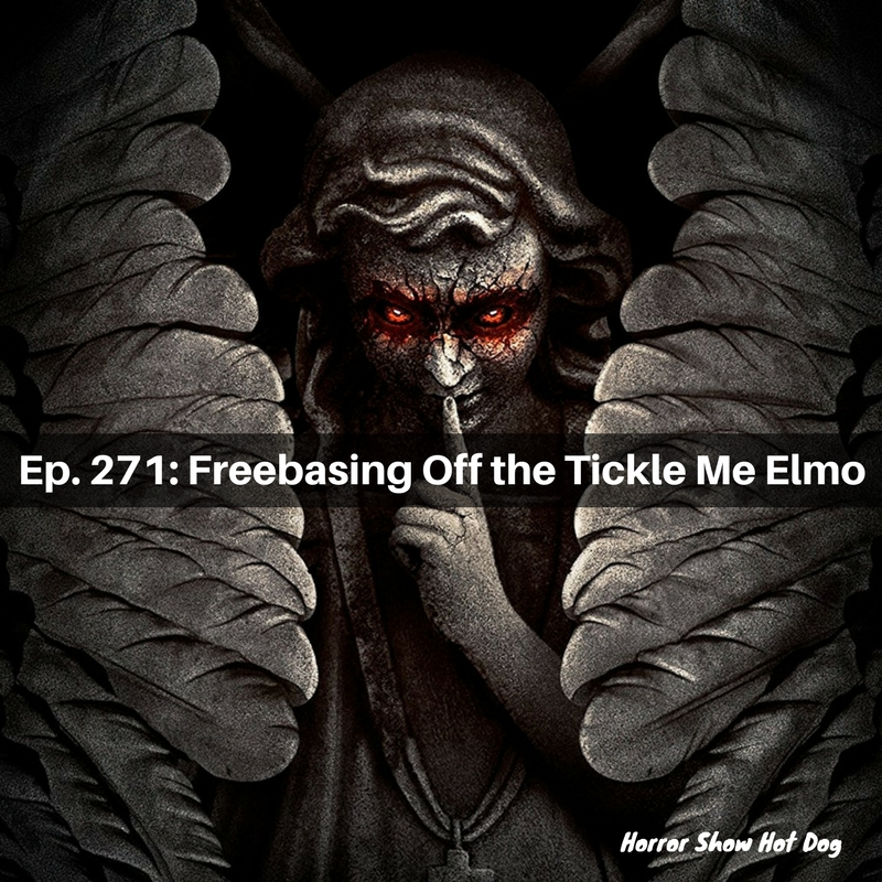 Ep. 271: Freebasing off of the Tickle Me Elmo