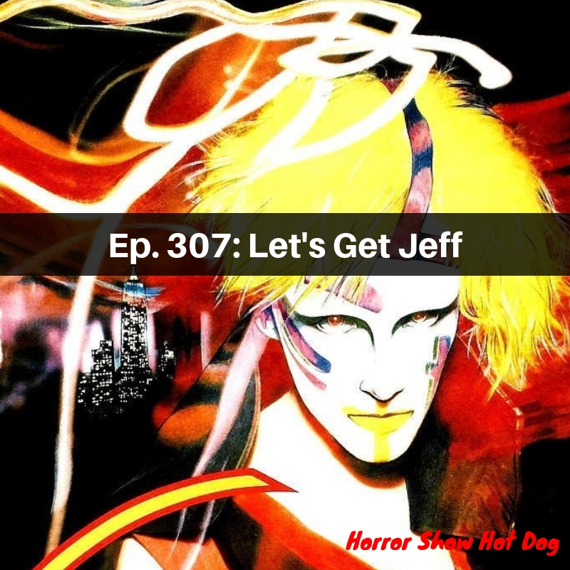 Ep. 307: Let's Get Jeff