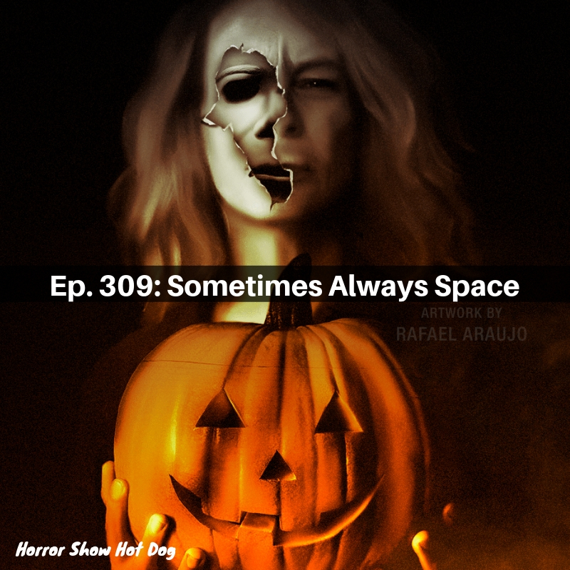 Ep. 309: Sometimes Always Space
