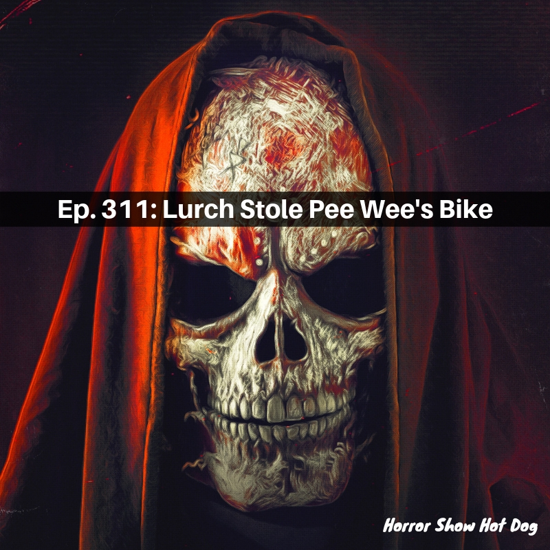 Ep. 311: Lurch Stole Pee Wee's Bike