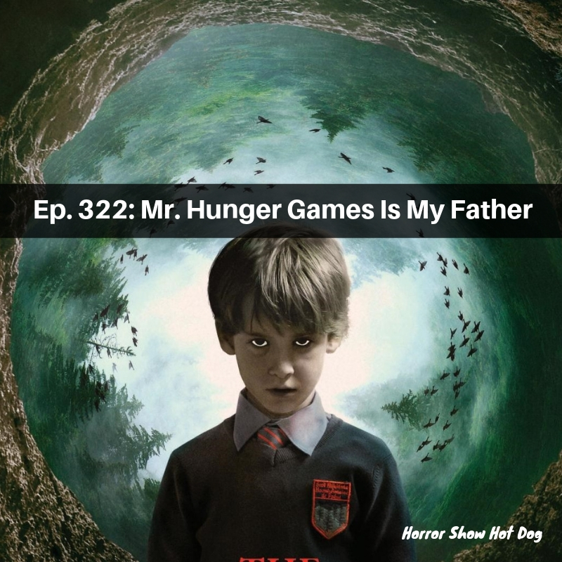 Ep. 322: Mr. Hunger Games Is My Father