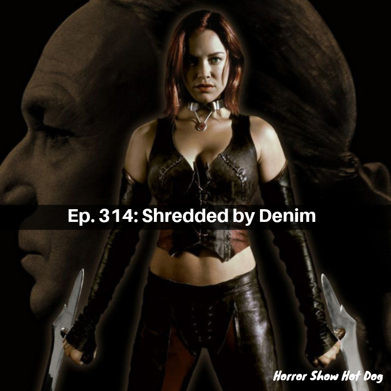 Ep. 314: Shredded by Denim