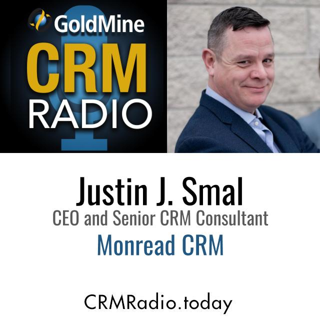 Don't Kid Yourself, CRM is the Foundation for Business – Justin J. Smal