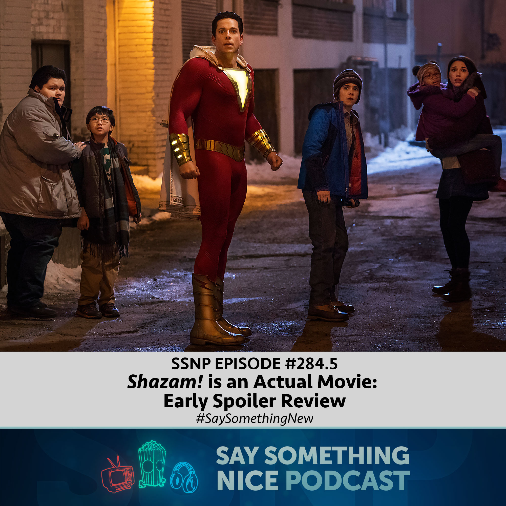 SSNP 284.5 | Shazam! is an Actual Movie - Early Spoiler Review