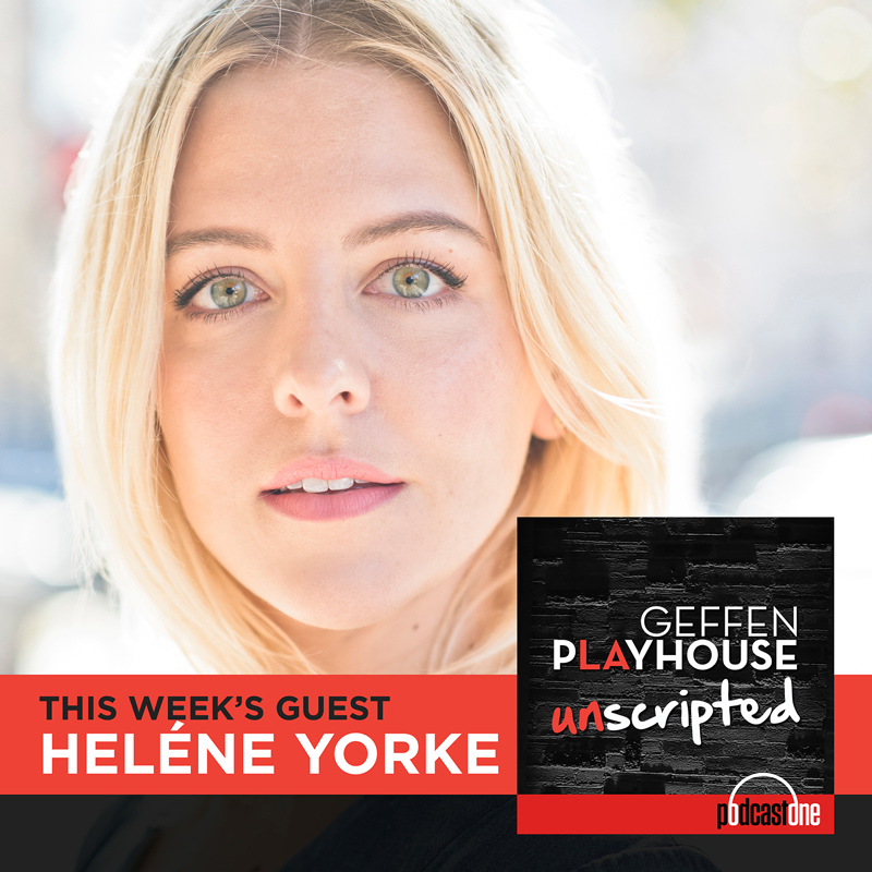 Preview of Heléne Yorke interview on Geffen Playhouse UNSCRIPTED