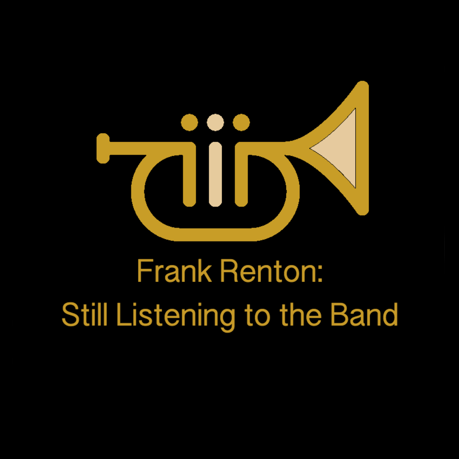 Frank Renton: Still Listening to the Band - Ep 27