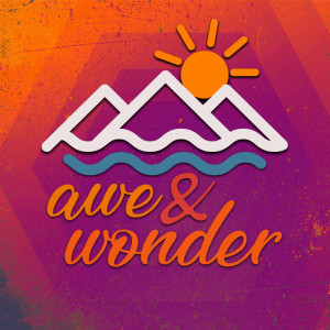 Awe and Wonder - Week 3