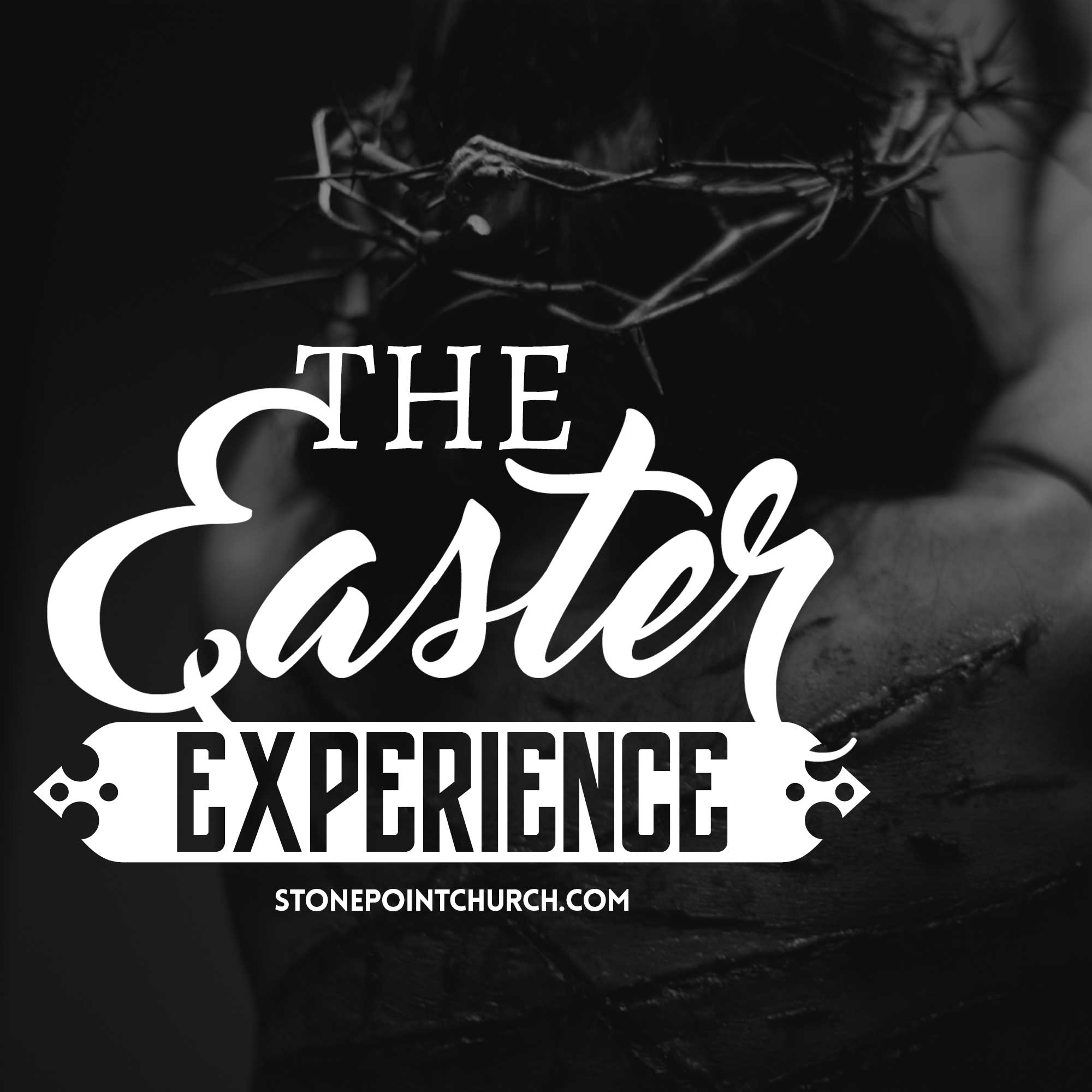 Easter Experience - Easter Sunday message