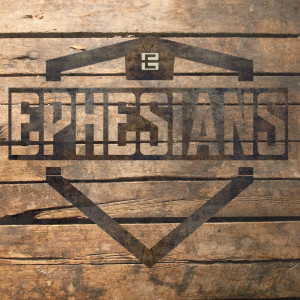 Ephesians - Week 14
