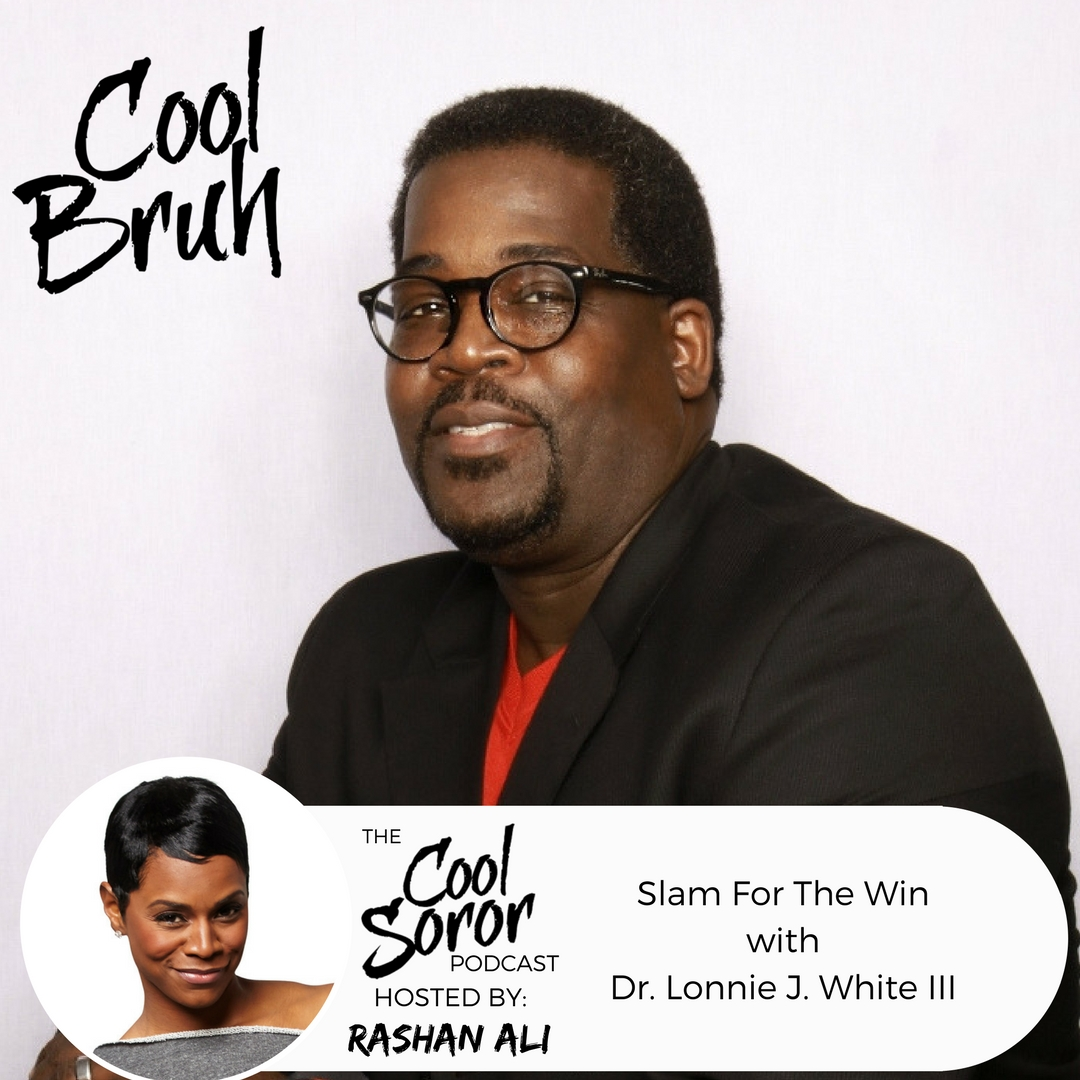 Slam For The Win with Dr. Lonnie J. White III