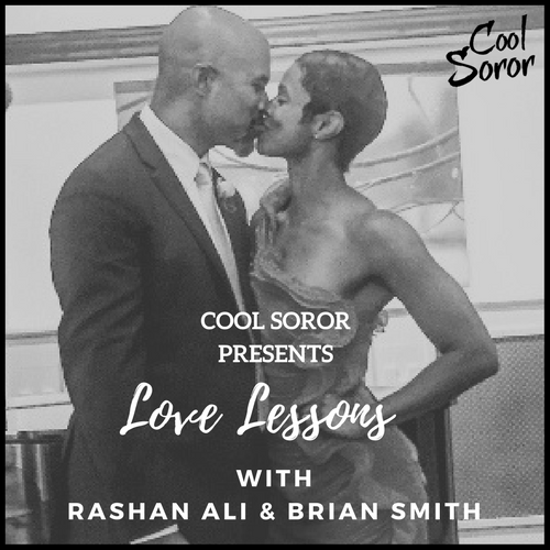 Love Lessons with Rashan Ali and Brian Smith