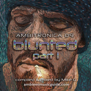 Ambitronica 09 - Blunted Part 1 mixed by Mike G